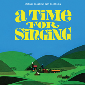 A Time For Singing Original Broadway CD